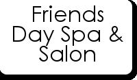 Friends Day Spa & Salon